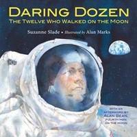 Daring Dozen: The Twelve Who Walked on the Moon